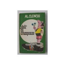 ' IDOLI ' CU CRAMPOANE de AL. CLENCIU , 1980 , DEDICATIE*