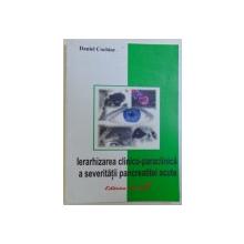 IERAHIZAREA CLINICO - PARACLINICA  A SEVERITATII PANCREATITEI ACUTE de DANIEL COCHIOR , 2004