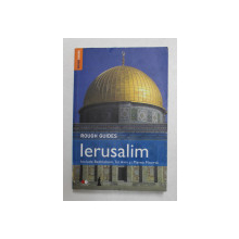 IERUSALIM - ROUGH GUIDE , INCLUDE BETHLEHEM , TEL AVIV SI MAREA MOARTA de DANIEL JACOBS , 2012
