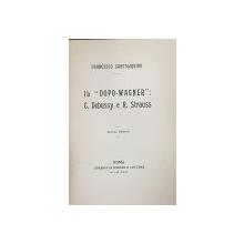 IL ' DOPO- WAGNER '  - C. DEBUSSY E R. STRAUSS di FRANCESCO SANTOLIQUIDO , 1922 , DEDICATIE*