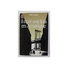 IL ETAIT UNE FOIS EN AMERIQUE par LEE HAYS , 1984