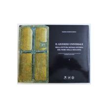 IL GIUDIZIO UNIVERSALE NELLA PITTURA MURALE ESTERNA DEL NORD DELLA MOLDAVIA di ILEANA STANCULESCU , 2001, CONTINE CD *