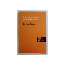IL PENSIERO MUSICALE DEL ROMANTICISMO di ENRICO FUBINI , 2005