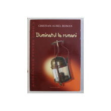 ILUMINATUL LA ROMANI de CRISTIAN AUREL ROMAN , 2003