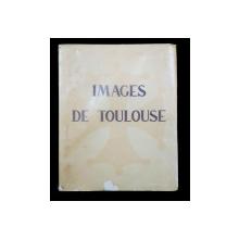 IMAGE DE TOULOUSE par PAUL MESPLE, ILLUSTRE par E. BOIOLLIERE - TOULOUSE, 1933