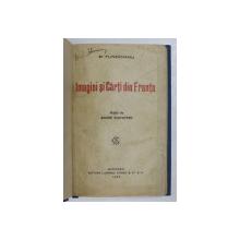 IMAGINI SI CARTI DIN FRANTA de B. FUNDOIANU , in text mastile scriitorilor de ANDRE ROUVEYRE , 1921