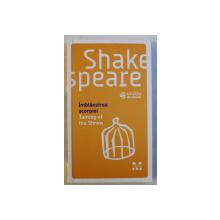 IMBLANZIREA SCORPIEI  - TAMING OF THE SHREW de SHAKESPEARE , EDITIE BILINGVA ROMANA  - ENGLEZA , 2016