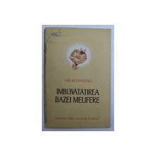 IMBUNATATIREA BAZEI MELIFERE de M . COPAITICI , 1954