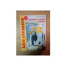 IMITATII DE VITRALII TIFFANY  , IDEI CREATIVE NR. 14 de ARMIN TAUBNER , Oradea 2013
