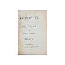 IMNURI  PAGANE  - POEZII NOUA de DUILIU ZAMFIRESCU , 1897 , EDITIA PRINCEPS *