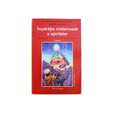 IMPARATIA MISTERIOASA A SPIRITELOR  - EVOLUTIA UNUI  IN LUMEA DE DINCOLO DE MOARTE , VOLUMUL 2 de JAKOB LORBER , 2005