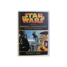 IMPERIUL CONTRAATACA , EPISODUL V , DIN SERIA STAR WARS de DONALD F. GLUT , 2006