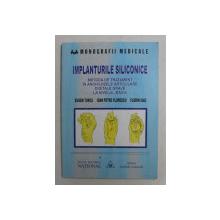 IMPLANTURILE SILICONICE , METODA DE TRATAMENT IN ANCHILOZELE ARTICULARE DIGITALE GRAVE LA NIVELUL MAINII DE EUGEN TURCU , IOAN PETRE FLORESCU , FLORIN ISAC , 2003