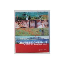 IMPRESSIONISMUS , 50 BILDER DIE MAN KENNEN SOLLTE von INES JANET ENGELMANN , 2007