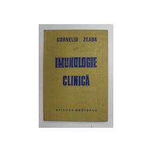 """IMUNOLOGIE CLINICA de CORNELIU ZEANA - cu un capitol de """" METODE DE IMUNODIAGNOSTIC """" de MARIA TITEICA , 1980"""
