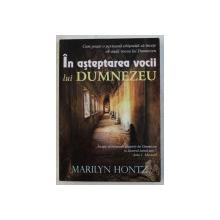 IN ASTEPTAREA VOCII LUI DUMNEZEU de MARILYN HONTZ , 2008