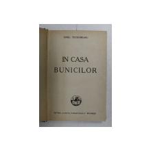 IN CASA BUNICILOR de IONEL TEODOREANU , 1938 , EDITIA I*
