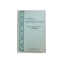 IN CAUTAREA DEZVOLTARII DE SINE  - ANTOLOGIE COMPILATA SI PUBLICATA de O. P. GHAI , 2002