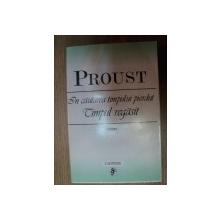 IN CAUTAREA TIMPULUI PIERDUT . TIMPUL REGASIT de PROUST , 2003