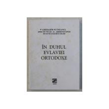 IN DUHUL EVLAVIEI ORTODOXE de GHERASIM PUTNEANUL , 1999