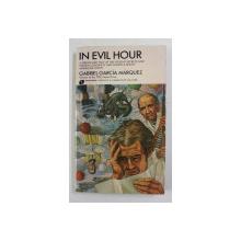 IN EVIL HOUR by GABRIEL GARCIA MARQUEZ , 1980
