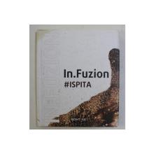 IN . FUZION # ISPITA ,  coordonator ANCA MARIA CIOFIRLA