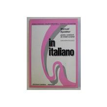 IN ITALIANO - MANUAL AJUTATOR PENTRU VORBITORII DE LIMBA ROMANA de DANA MARIA NICULESCU , 1994