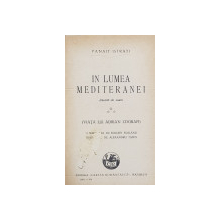 IN LUMEA MEDITERANEI - RASARIT DE SOARE de PANAIT ISTRATI , 1936