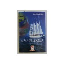 IN MAGELLANIA de JULES VERNE , traducere de MARIA BRAESCU , 2002 , DEDICATIE*