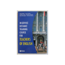 IN - SERVICE DISTANCE TRAINING COURSE FOR TEACHERS OF ENGLISH by RADA BALAN ...ELEONORA OLARU , 2003
