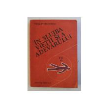 IN SLUJBA VIETII  SI A ADEVARULUI de PAUL STEFANESCU , VOLUMUL III , 1985