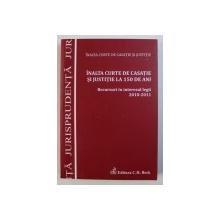 INALTA CURTE DE CASATIE SI JUSTITIE LA 150 DE ANI - RECURSURI IN INTERESUL LEGII 2010 - 2011, 2012