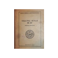 INALTUL DIVAN(INVENTAR ARHIVISTIC) 1831-1847 BUCURESTI 1958