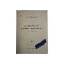 INAUGURAREA LINIEI BUCURESTI - URZICENI - FAUREI , 11 NOIEMBRIE 1943 , PREZINTA UN DESEN CU STILOUL PE COPERTA