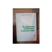 INCALZIREA CLADIRILOR INDUSTRIALE , VOL. I de ACHILE PETRESCU , GHEORGHE DUTA , PAUL VASILESCU , Bucuresti 1981