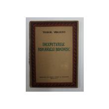 INCEPUTURILE ROMANULUI ROMANESC de TEODOR VIRGOLICI , 1956