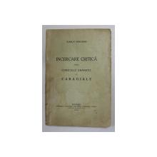 INCERCARE CRITICA ASUPRA COMICULUI DRAMATIC LA CARAGIALE de SCARLAT STRUTEANU , 1924