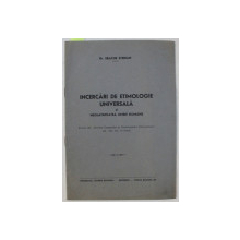 INCERCARI DE ETIMOLOGIE UNIVERSALA SI NEOLATINITATEA LIMBEI ROMANE de ERACLIE STERIAN , 1942 , DEDICATIE*