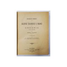 INCERCARI ISTORICE - RELATIUNILE TERII - ROMANESTI SI MOLDOVEI CU UNGARIA PANA LA ANUL 1526 de GRIGORE C. CONDURATU - BUCURESTI, 1898