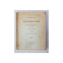 INCERCARI ISTORICE - RELATIUNILE TERII - ROMANESTI SI MOLDOVEI CU UNGARIA PANA LA ANUL 1526 de GRIGORE C. CONDURATU , CU O SCRISOARE DE GRIGORE TOCILESCU , 1898 , DEDICATIE*