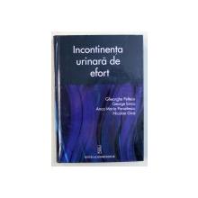 INCONTINENTA URINARA DE EFORT de GHEORGHE PELTECU ...NICOLAE GICA , 2018