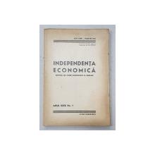 INDEPENDENTA ECONOMICA  - REVISTA DE STUDII ECONOMICE SI SOCIALE , ANUL XXIX , NO. 1 , IANUARIE  - MARTIE , 1946