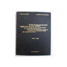 INDEX BIBLIOGRAFIC AL LUCRARILOR STIINTIFICE MEDICALE SI FARMACEUTICE , 1978- 1982 , APARUTA 1985