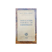 INDICATOR TEHNIC IN CONSTRUCTII de ARHITECT VICTOR ASQUINI - BUCURESTI, 1942 *DEDICATIE