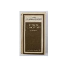 INDIVID SI SOCIETATE de ANDREI ROTH , STUDII SOCIOLOGICE - ETICE , 1986