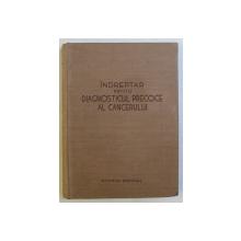 INDREPTAR PENTRU DIAGNOSTICELOR PRECOCE AL CANCERULUI , 1967