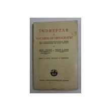 INDREPTAR SI VOCABULAR ORTOGRAFIC ...PENTRU UZUL INVATAMANTULUI DE TOATE GRADELE de SEXTIL PUSCARIU si TEODOR A. NAUM , 1946