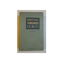 INDREPTARUL TEHNICIANULUI CHIMIST de M. LOBEL , 1960