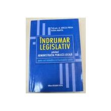 INDRUMAR LEGISLATIV PRIVIND ADMINISTRATIA PUBLICA LOCALA-PROF.UNIV.DR.MIRCEA PREDA,ELENA MANTA