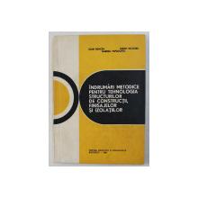 INDRUMARI METODICE PENTRU TEHNOLOGIA STRUCTURILOR DE CONSTRUCTII , FINISAJELOR SI IZOLATIILOR de IOAN NEACSU ... GABRIEL PAPADOPOL , 1983